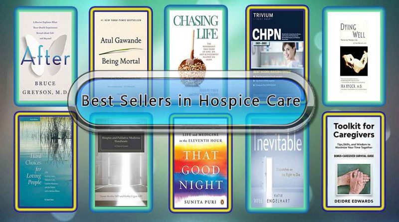 Top 10 Must Read Hospice Care Best Selling Books
