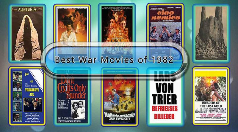 Best War Movies of 1982: Unwrapped Official Best 1982 War Films