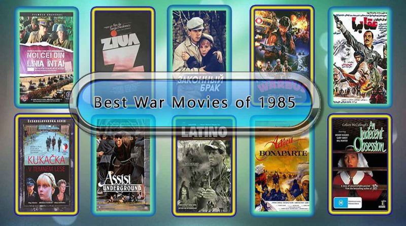 Best War Movies of 1985: Unwrapped Official Best 1985 War Films