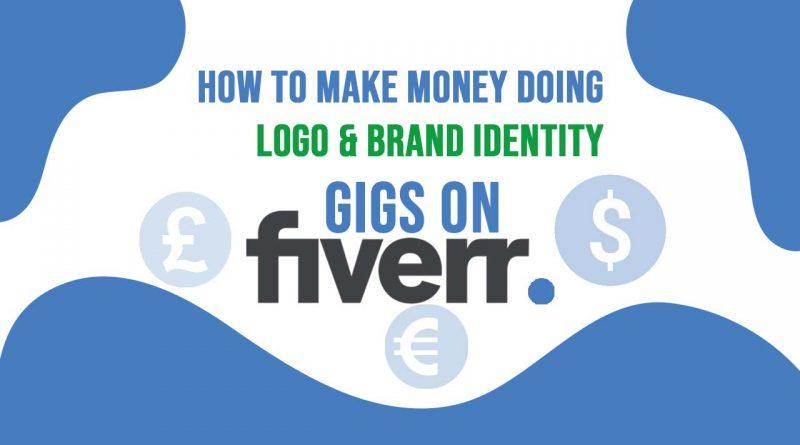 How to Make Money Doing Logo & Brand Identity Gigs on Fiverr
