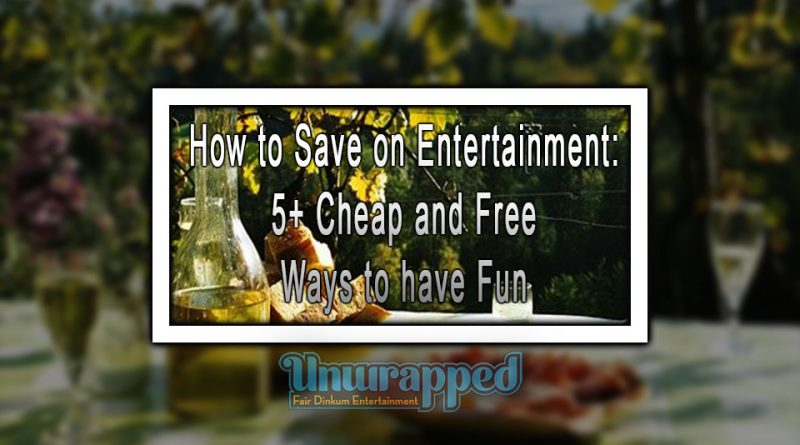 How to Save on Entertainment: 5+ Cheap and Free Ways to have Fun