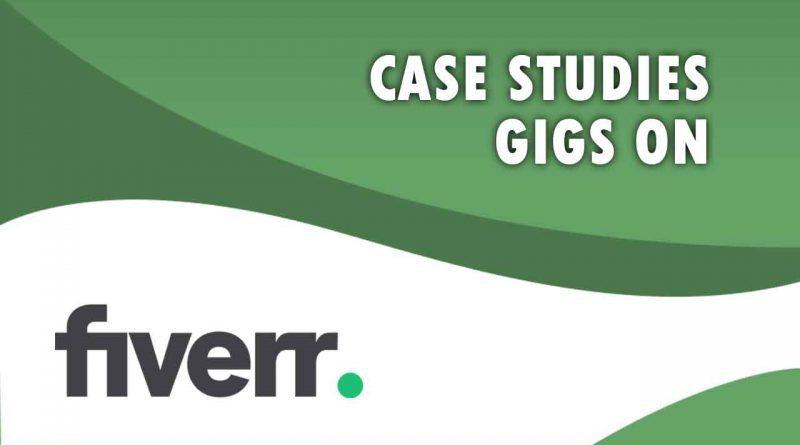 The Best Case Studies on Fiverr