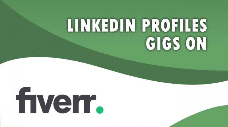 The Best LinkedIn Profiles on Fiverr