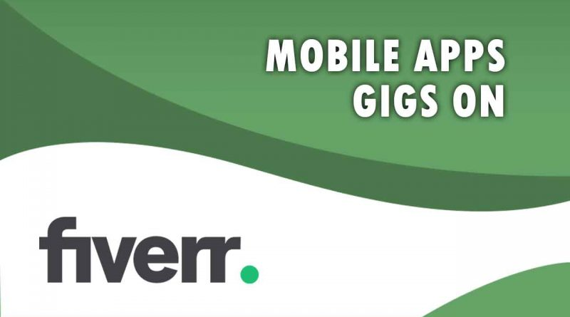 The Best Mobile Apps on Fiverr