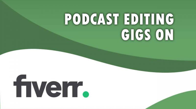 The Best Podcast Editing on Fiverr