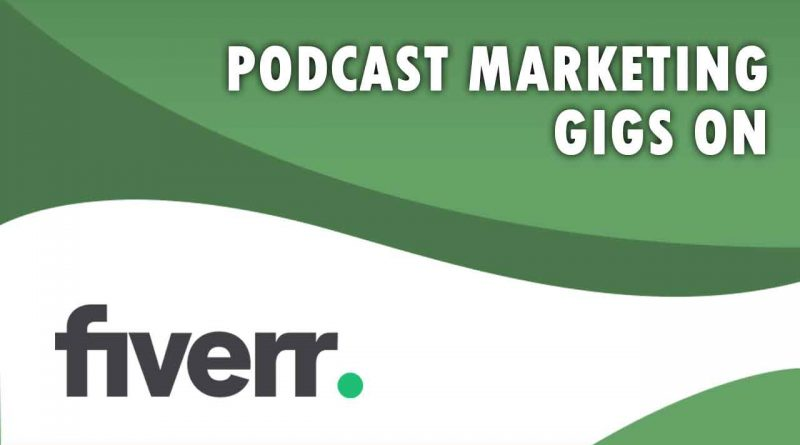 The Best Podcast Marketing on Fiverr