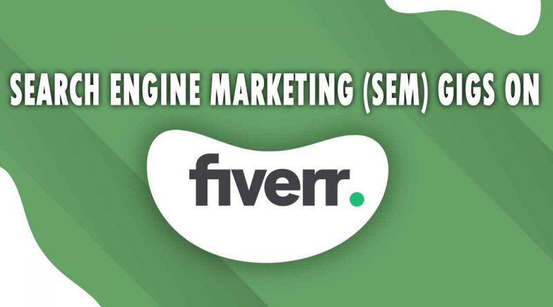 The Best Search Engine Marketing (SEM) on Fiverr