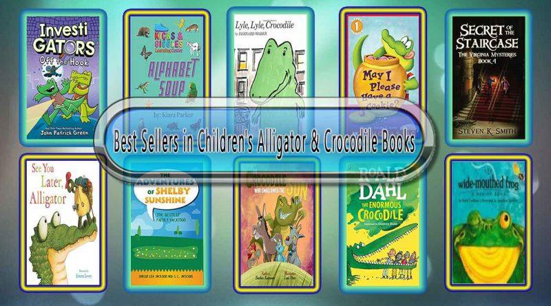 Top 10 Must Read Alligator & Crocodile Best Selling Kids Novels
