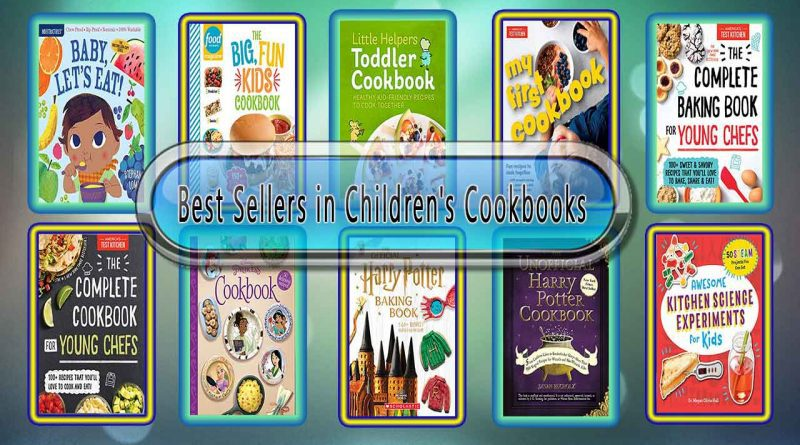 Top 10 Must Read Children's Cookbooks Best Selling Kids Novels