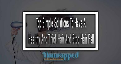 Top Simple Solutions To Have A Healthy And Thick Hair And Stop Hair Fall