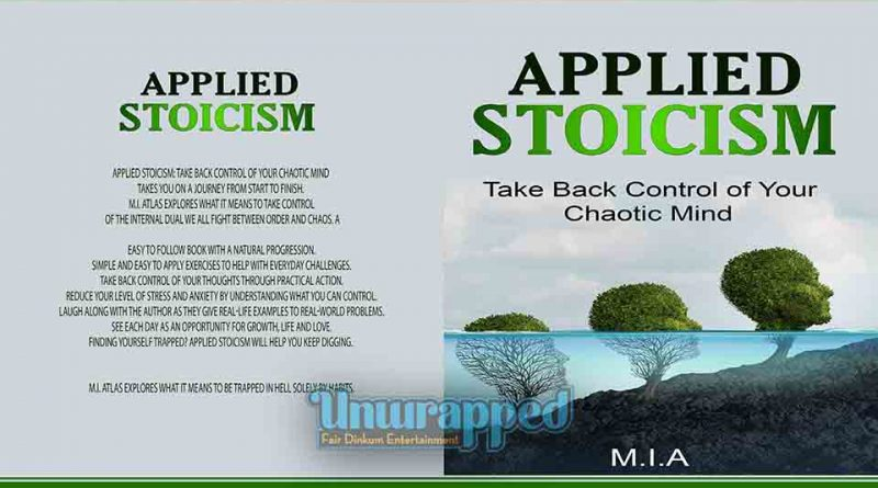 Applied Stoicism: Take Back Control of Your Chaotic Mind