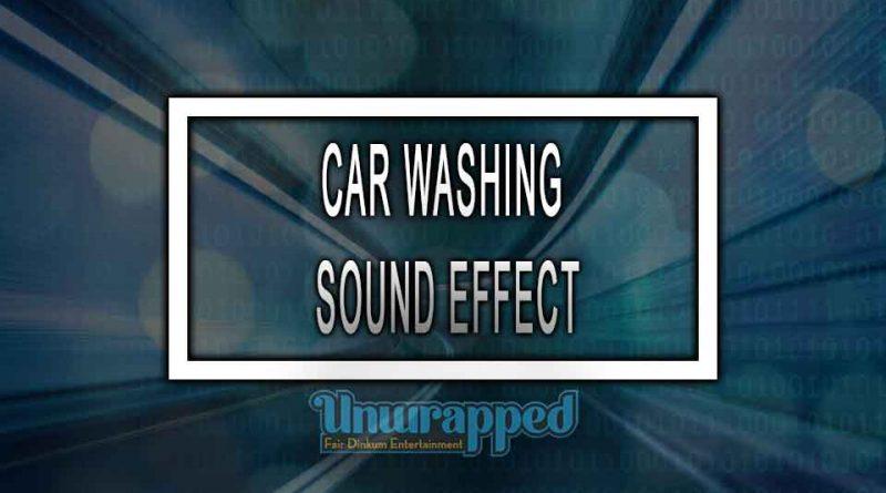 CAR WASHING SOUND EFFECT