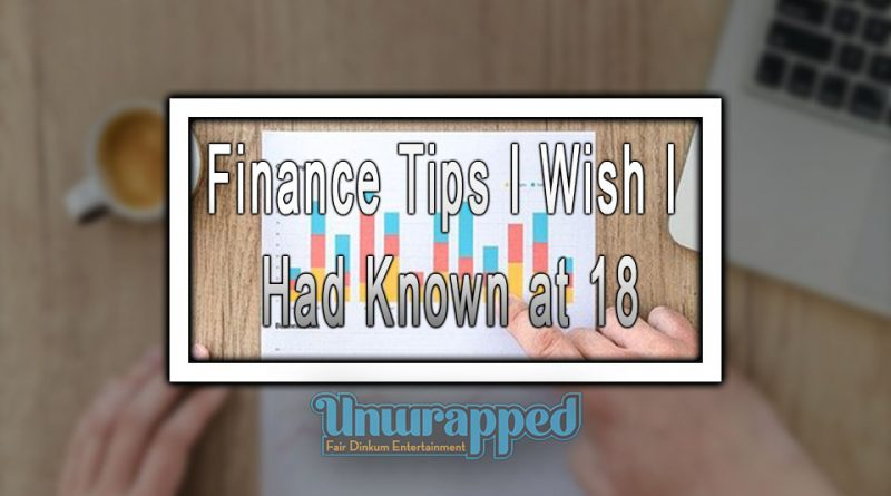 Finance Tips I Wish I Had Known at 18