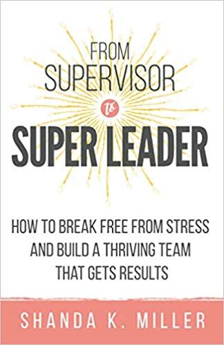 From Supervisor to Super Leader