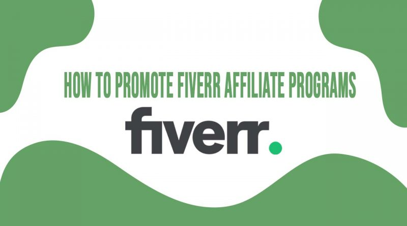 How to Promote Fiverr Affiliate Programs
