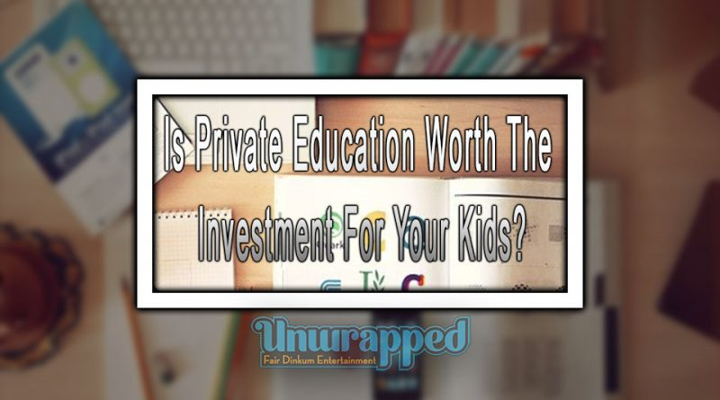 Is Private Education Worth The Investment For Your Kids?