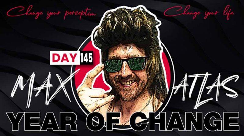 Max Ignatius Atlas Year Of Change Day 145