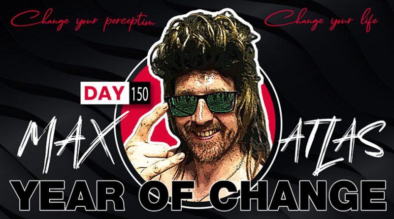 Max Ignatius Atlas Year Of Change Day 150