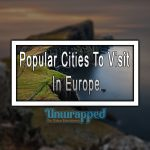 Popular Cities To Visit In Europe