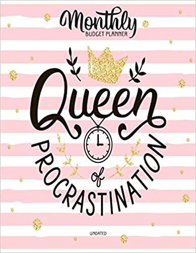 Queen Of Procrastination Undated Monthly Budget Planner