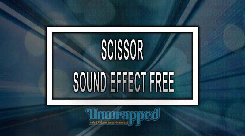 SCISSOR SOUND EFFECT FREE