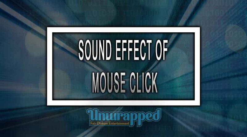 SOUND EFFECT OF MOUSE CLICK
