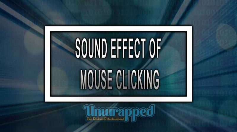 SOUND EFFECT OF MOUSE CLICKING