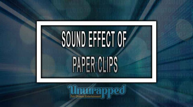 SOUND EFFECT OF PAPER CLIPS