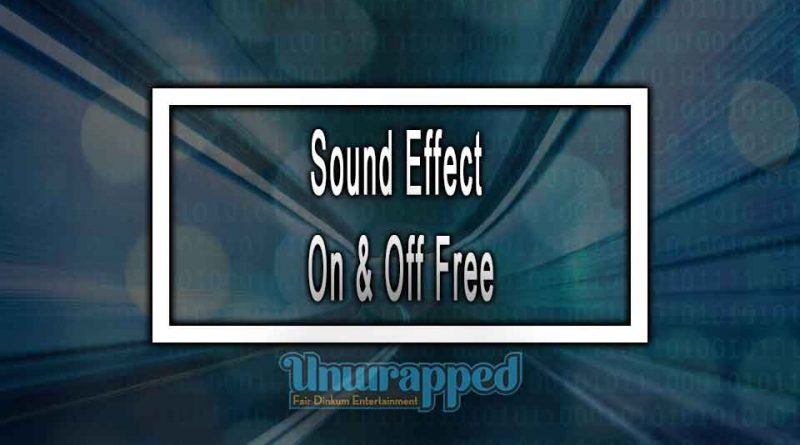 Sound Effect On & Off Free