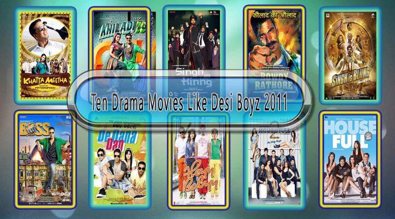 Ten Drama Movies Like Desi Boyz 2011