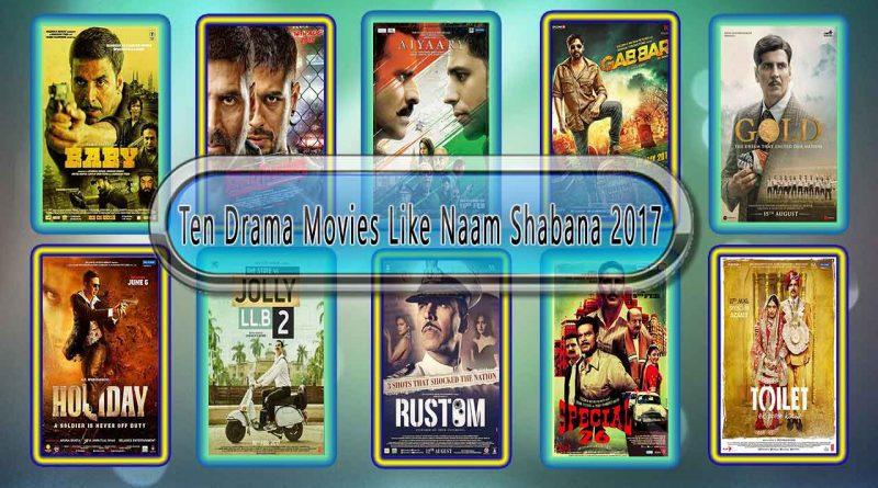 Ten Drama Movies Like Naam Shabana (2017)