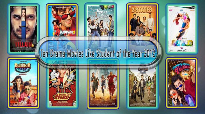 Ten Drama Movies Like Student of the Year 2012