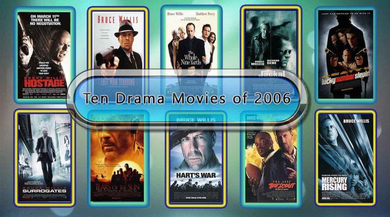 Ten Drama Movies of 2006