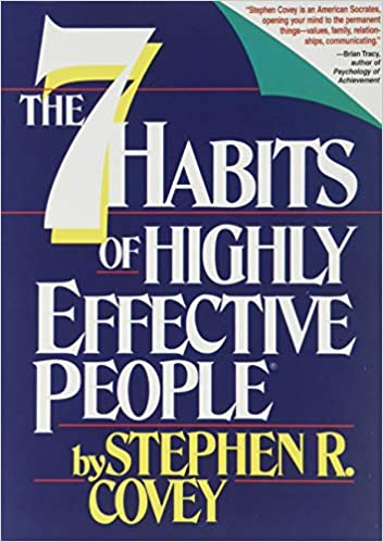 The 7 Habits of Highly Effective People