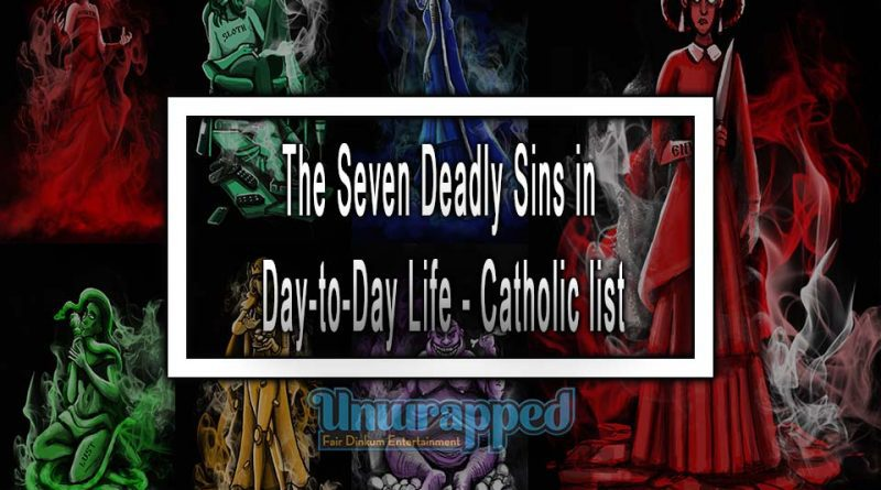The Seven Deadly Sins in Day-to-Day Life - Catholic list