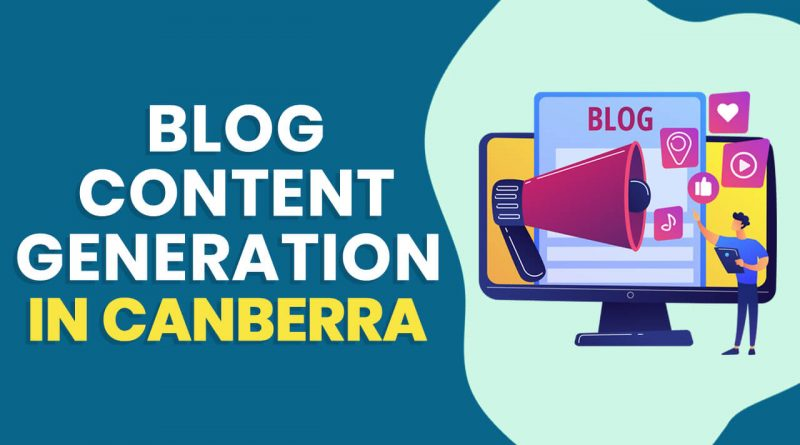 Blog Content Generation in Canberra