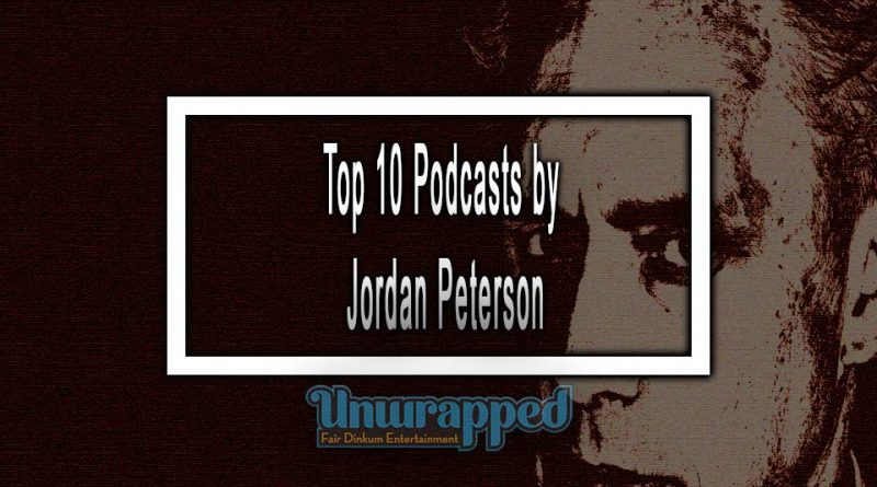 Top 10 Podcasts by Jordan Peterson