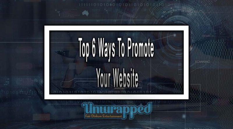 Top 6 Ways To Promote Your Website