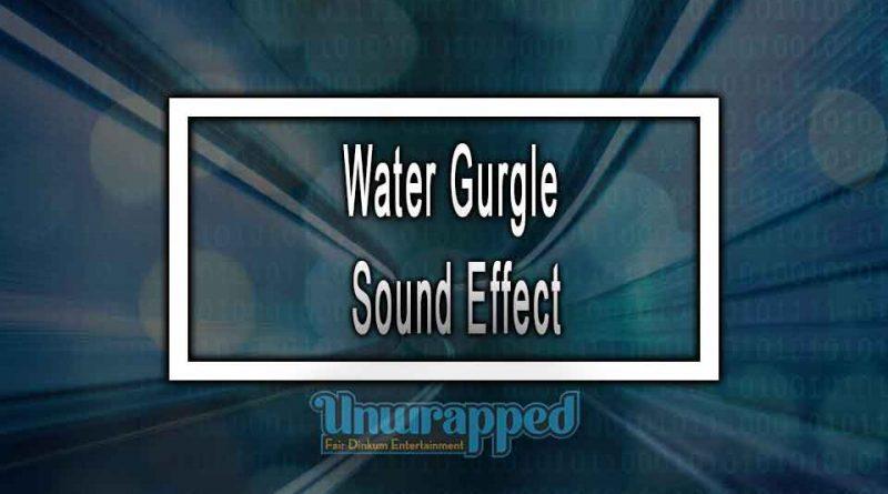 Water Gurgle Sound Effect