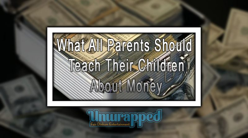 What All Parents Should Teach Their Children About Money