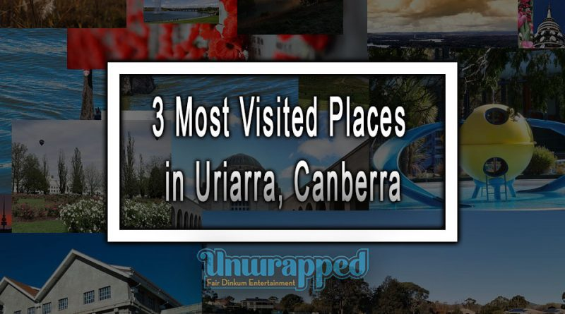 3 Most Visited Places in Uriarra, Canberra