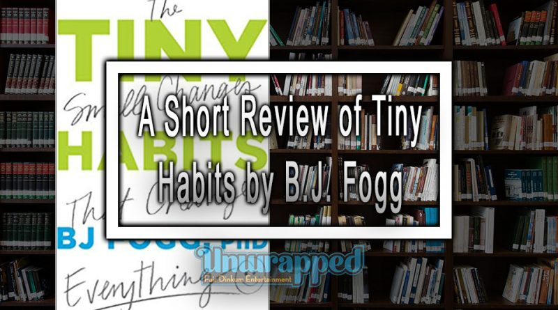 A Short Review of Tiny Habits by B.J. Fogg