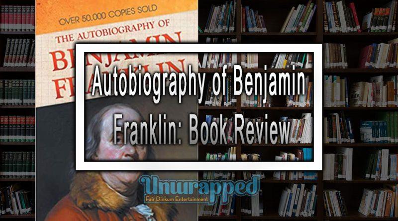 Autobiography of Benjamin Franklin: Book Review