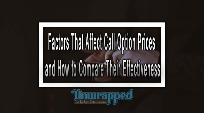 Factors That Affect Call Option Prices and How to Compare Their Effectiveness