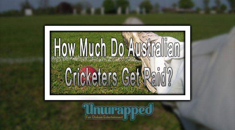 How Much Do Australian Cricketers Get Paid?