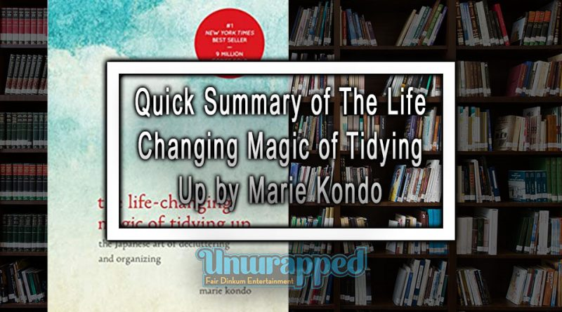 Quick Summary of The Life Changing Magic of Tidying Up by Marie Kondo