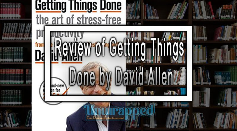 Review of Getting Things Done by David Allen