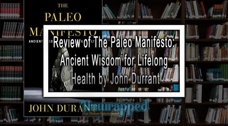 Review of The Paleo Manifesto: Ancient Wisdom for Lifelong Health by John Durrant