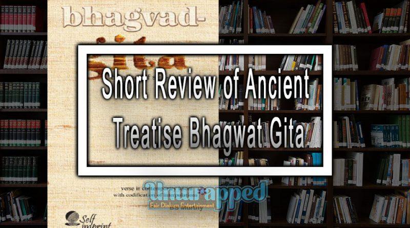 Short Review of Ancient Treatise Bhagwat Gita