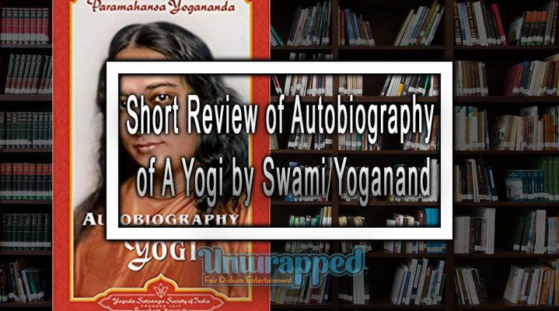 Short Review of Autobiography of A Yogi by Swami Yoganand